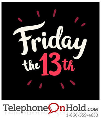 Make it a Lucky Friday the 13th with TelephoneOnHold.com!