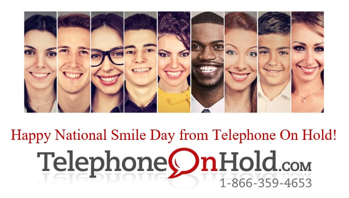 Happy National Smile Day from Telephone On Hold!