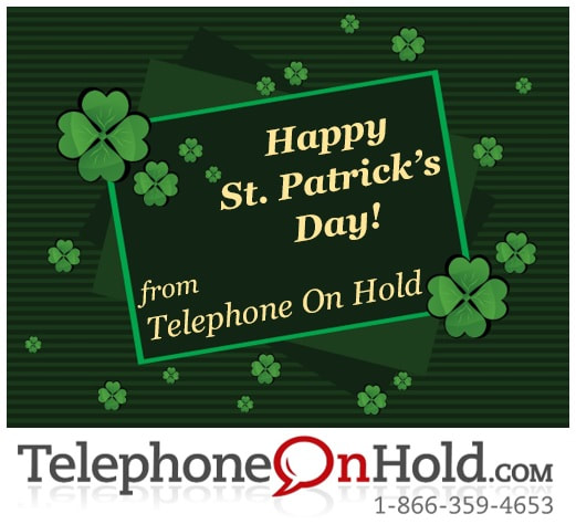 Happy St. Patrick's Day from TelephoneOnHold.com
