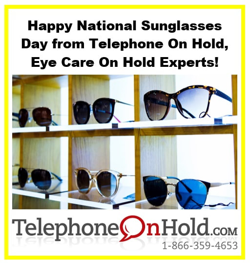 Happy National Sunglasses Day from Telephone On Hold