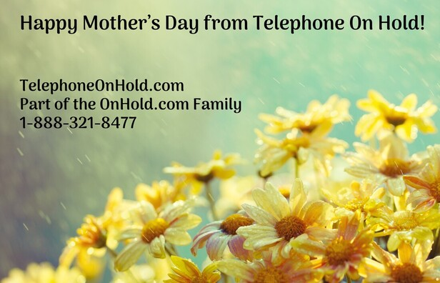 Happy Mother's Day from Telephone On Hold!