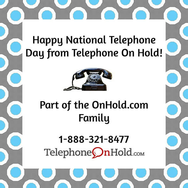 Happy National Telephone Day from Telephone On Hold!