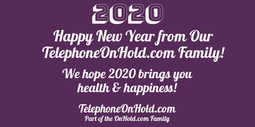 Happy New Year from Our TelephoneOnHold.com Family!