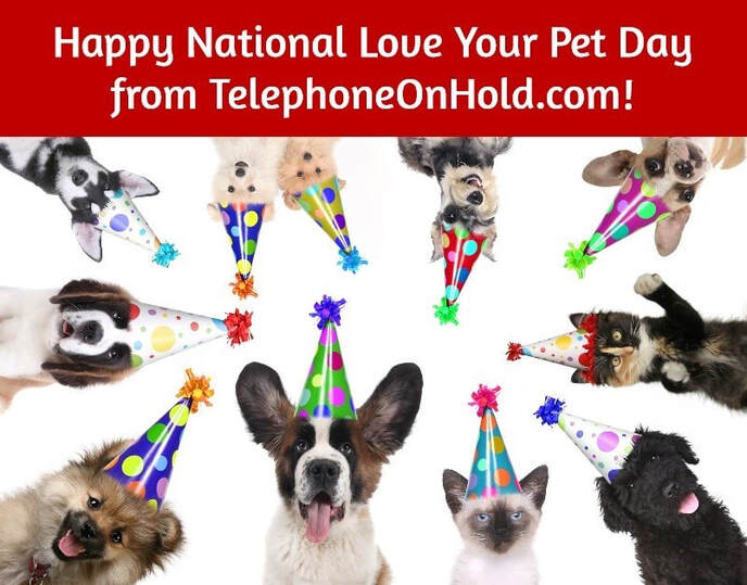 Happy National Love Your Pet Day from TelephoneOnHold.com!