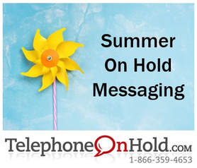 Summer On Hold Messaging from Telephone On Hold
