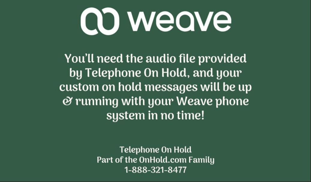 Custom Telephone On Hold Messages for Your Weave Phone System