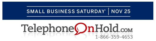 Small Business Saturday® by Telephone On Hold