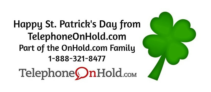Happy St. Patrick's Day from TelephoneOnHold.com!